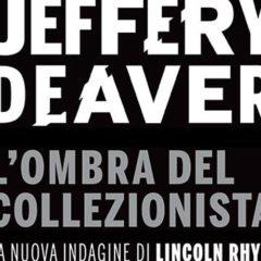 I libri da non perdere: L'ombra del collezionista di J. Deaver